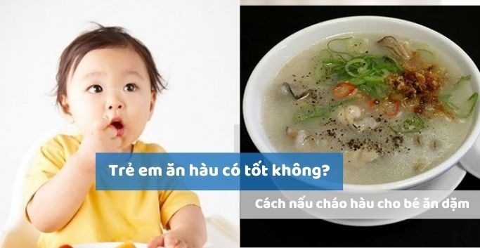 Trẻ em ăn hàu có tốt không? Tác dụng của hàu với trẻ em