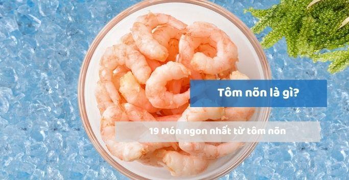 Giúp chị em trả lời: Tôm bóc nõn làm món gì ngon ?